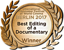 Berlin International Filmmaker Festival of World Cinema 2017 - Best Editing Of A Documentary